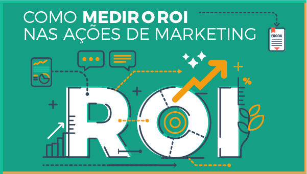 [eBook] Como medir o ROI das ações de marketing