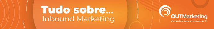 Inbound Marketing para empresas Tecnologias de Informação e B2B_tudo sobre